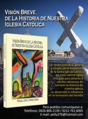 Visión Breve de la Historia de Nuestra Iglesia Católica